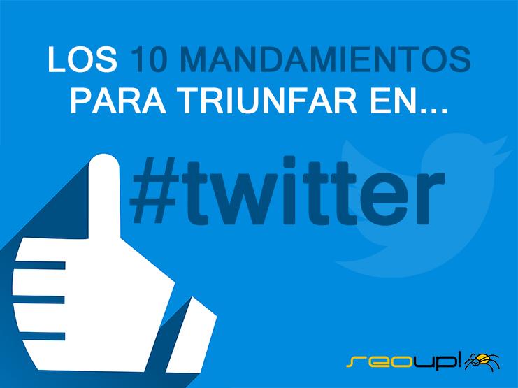 Los 10 mandamientos para gestionar twitter eficazmente.
