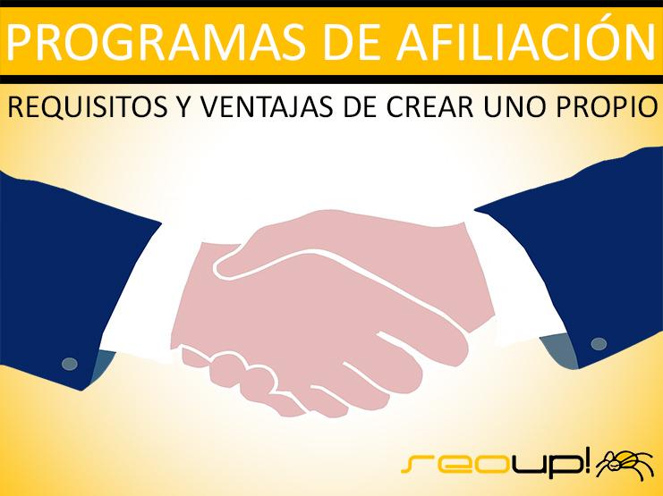 Requisitos y ventajas de crear tu propio programa de afiliación.