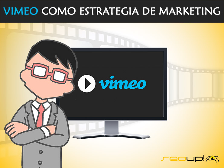Vimeo como estrategia de marketing.