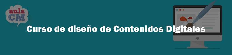Curso de diseño de Contenidos Digitales de Aula CM.