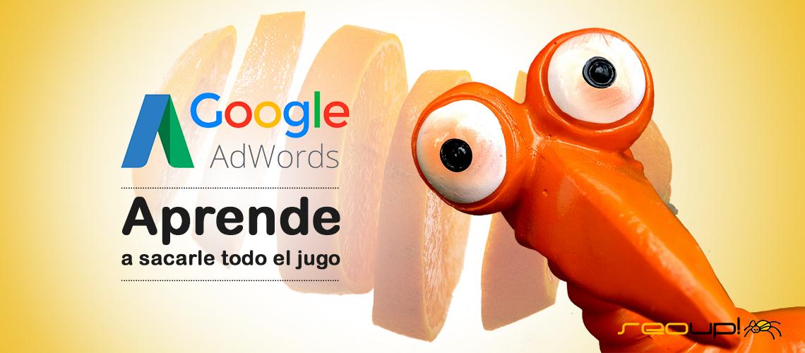 Cómo sacar el máximo provecho de Google Adwords.