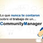 Lo que nunca te contaron sobre el community manager.