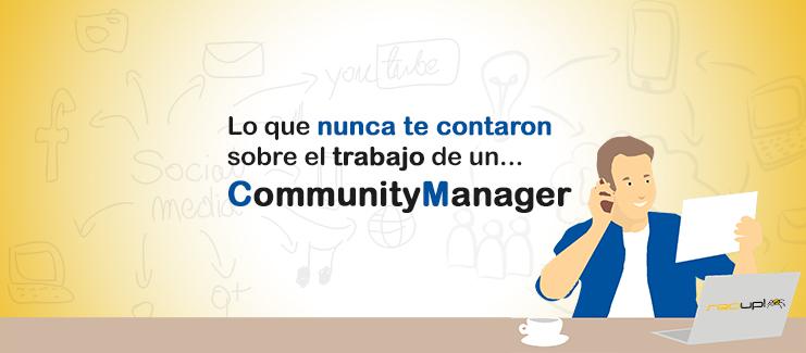 Lo que nunca te contaron sobre el trabajo de un community manager.