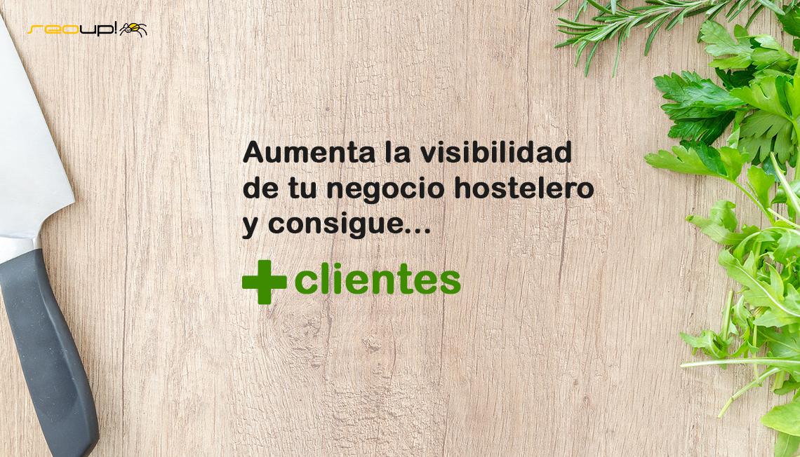 Aumenta la visibilidad de tu negocio hostelero y consigue más clientes.